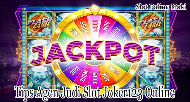 Tips Agen Judi Slot Joker123 Online Untuk Mendapatkan Kesuksesan